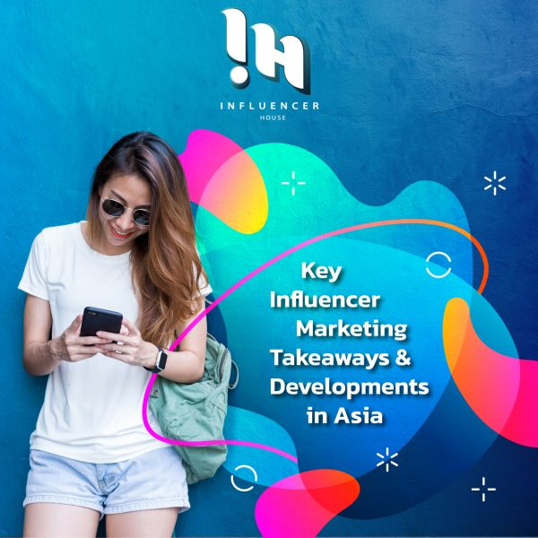 key-takeaways-from-influencer-marketing-in-asia