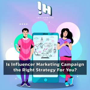 The right influencer marketing campaign strategy